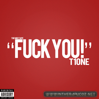 T1One - Fuck You! The MixTape 2010